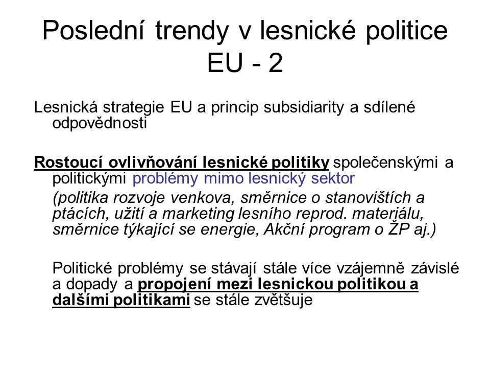 Poslední trendy v lesnické politice EU - 2 Lesnická strategie EU a princip subsidiarity a sdílené odpovědnosti Rostoucí ovlivňování lesnické politiky