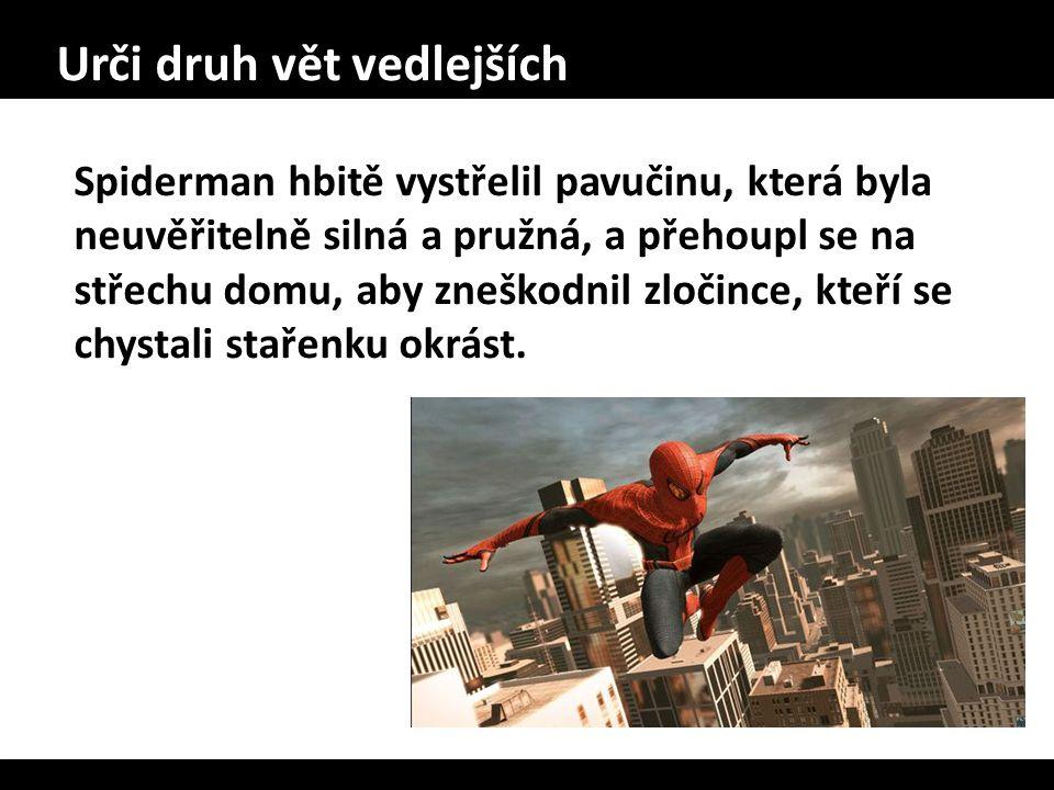 Spiderman hbitě vystřelil pavučinu, která byla neuvěřitelně silná a pružná, a přehoupl se na střechu domu, aby zneškodnil zločince, kteří se chystali