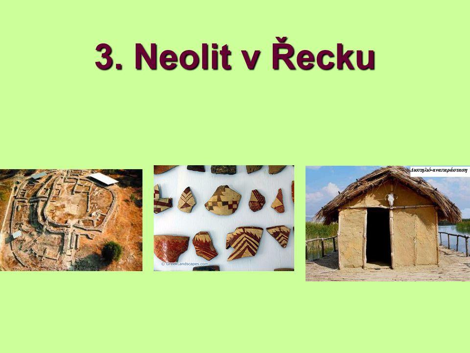 Obecně Neolit v Thessálii –Akeramický neolit –Raný neolit (ca.