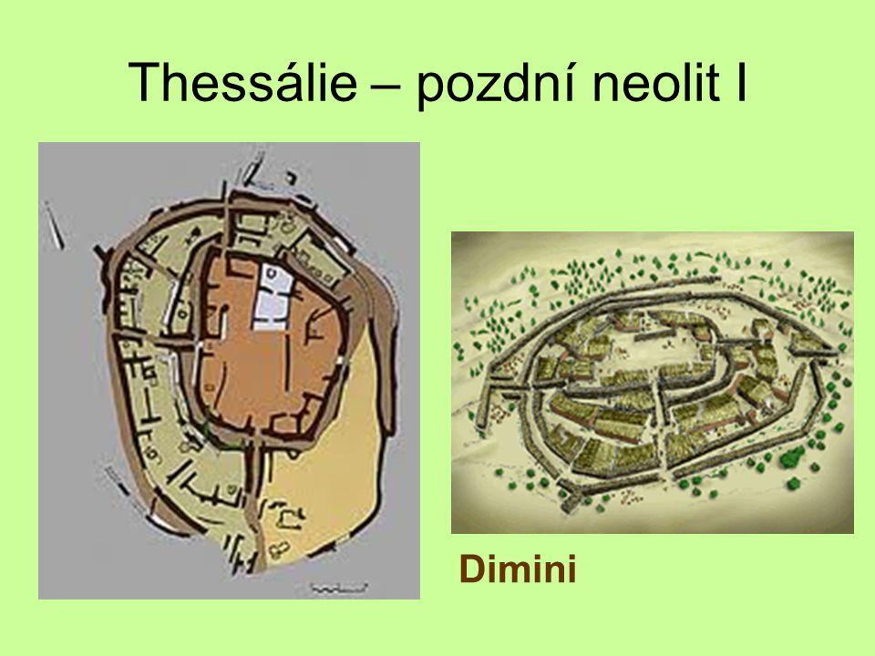 Thessálie – pozdní neolit I Dimini