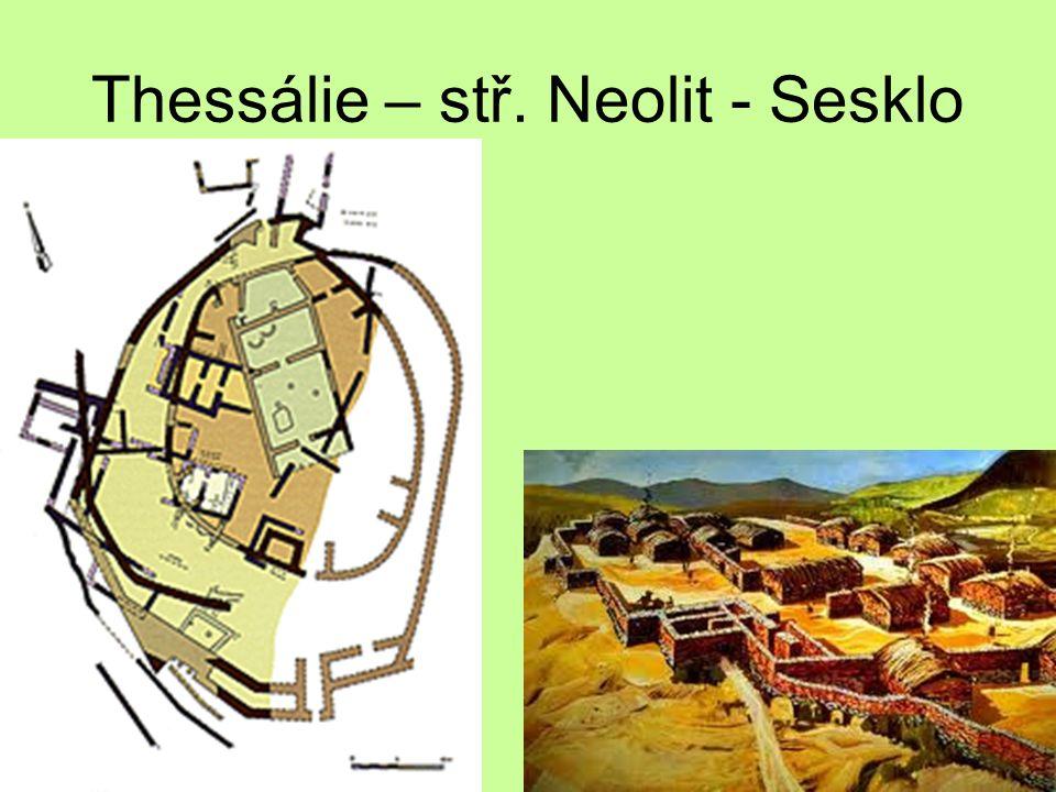 Thessálie – stř. Neolit - Sesklo