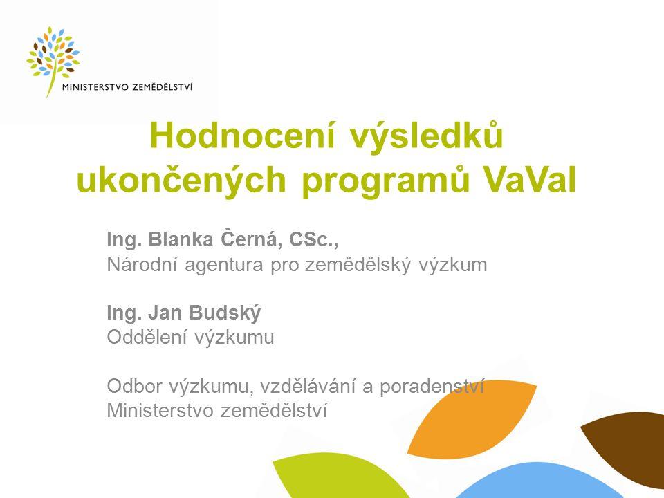 Hodnocení výsledků ukončených programů VaVaI Ing.