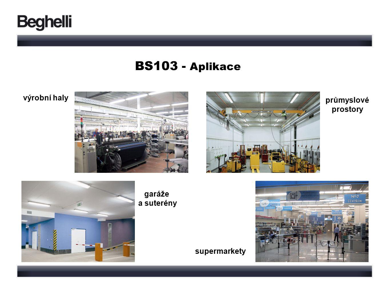 BS103 - Aplikace supermarkety výrobní haly průmyslové prostory garáže a suterény