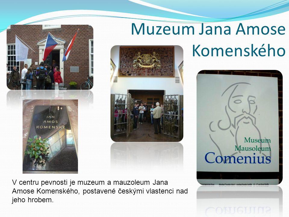 Muzeum Jana Amose Komenského V centru pevnosti je muzeum a mauzoleum Jana Amose Komenského, postavené českými vlastenci nad jeho hrobem.