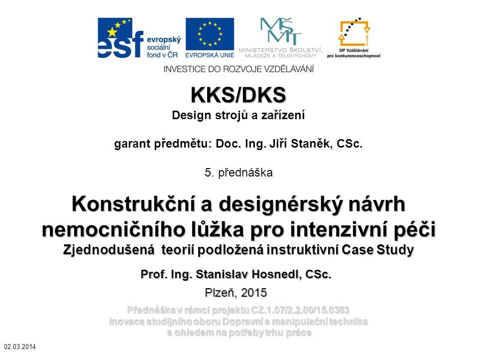 Přednáška v rámci projektu CZ.1.07/2.2.00/15.0383 Inovace studijního oboru Dopravní a manipulační technika s ohledem na potřeby trhu práce KKS/DKS KKS