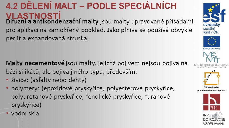 4.2 DĚLENÍ MALT – PODLE SPECIÁLNÍCH VLASTNOSTÍ Malty barytové se používají jako ochrana proti rentgenovému záření a radioaktivním účinkům. Jako plniva
