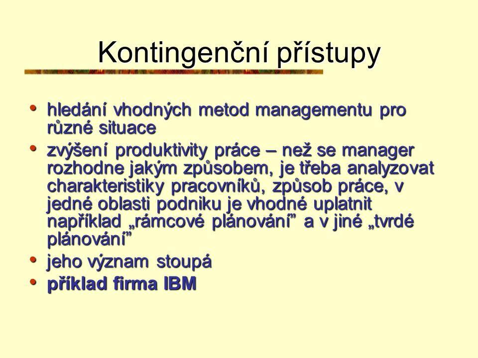 Systémové přístupy 70. léta 20. století 70. léta 20. století organizace jako skupina vzájemně propojených prvků organizace jako skupina vzájemně propo