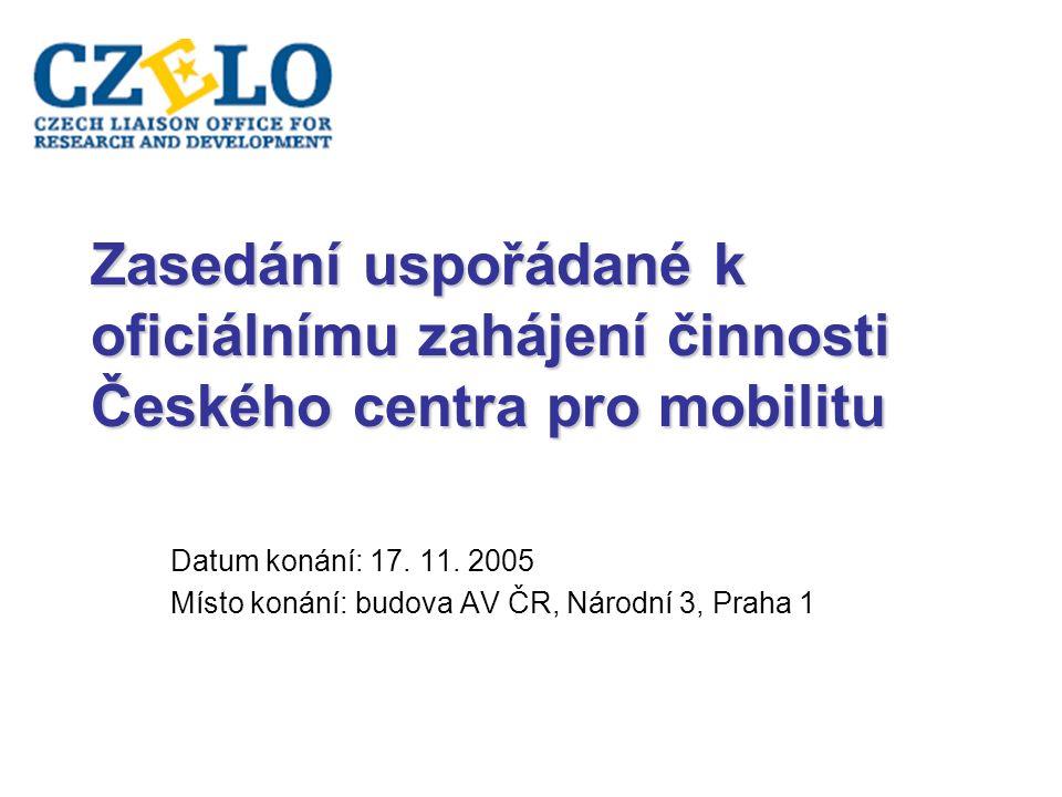 Zasedání uspořádané k oficiálnímu zahájení činnosti Českého centra pro mobilitu Datum konání: 17.