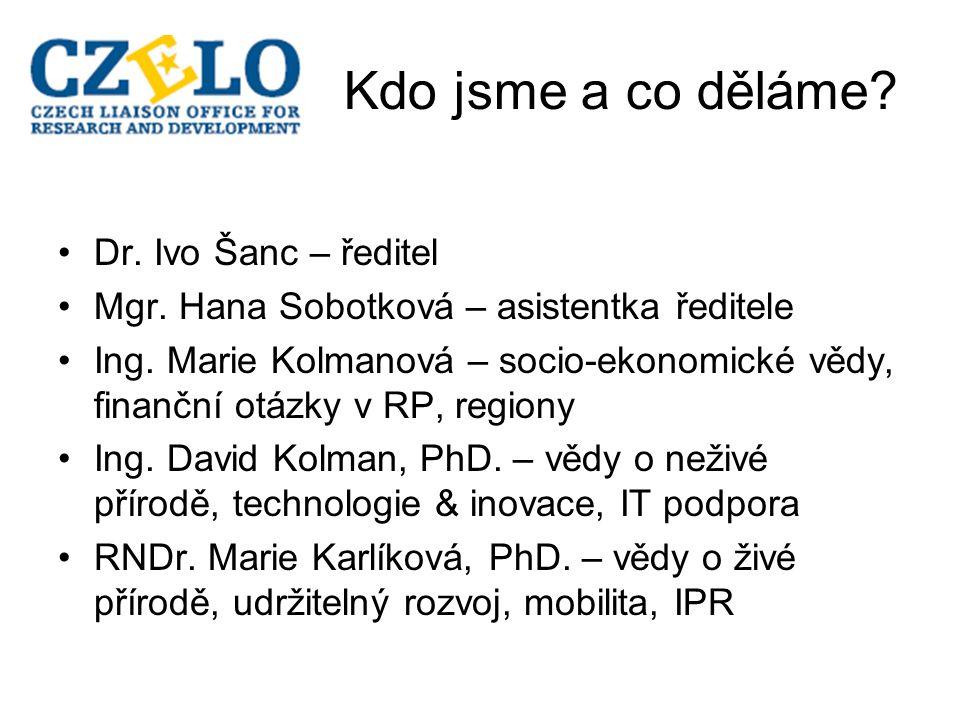 Kdo jsme a co děláme. Dr. Ivo Šanc – ředitel Mgr.