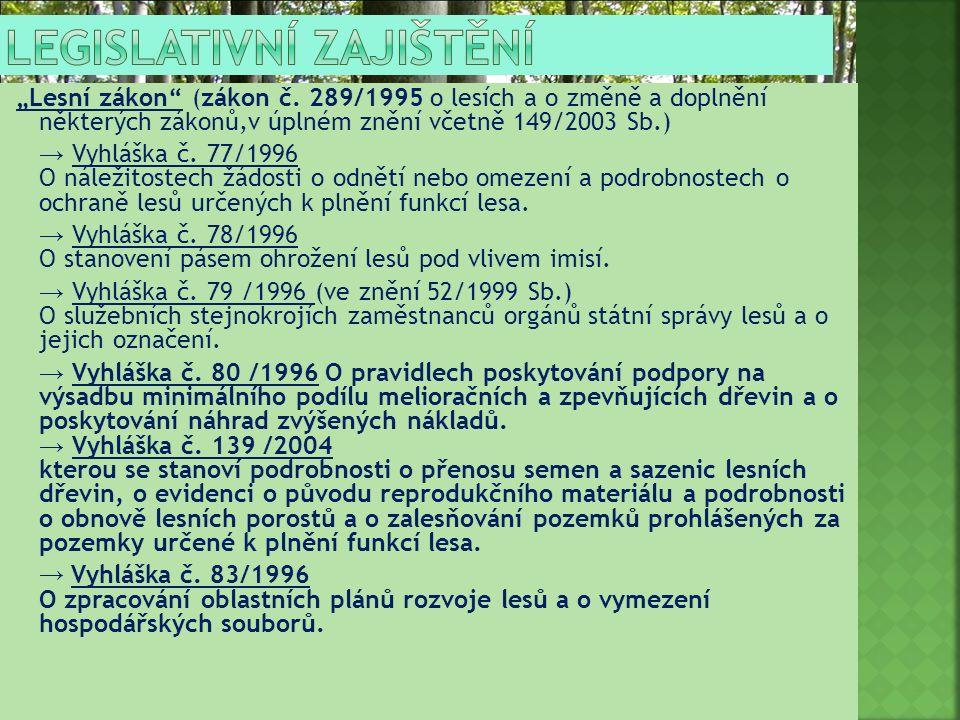 """37 """"Lesní zákon"""" (zákon č. 289/1995 o lesích a o změně a doplnění některých zákonů,v úplném znění včetně 149/2003 Sb.) → Vyhláška č. 77/1996 O náležit"""