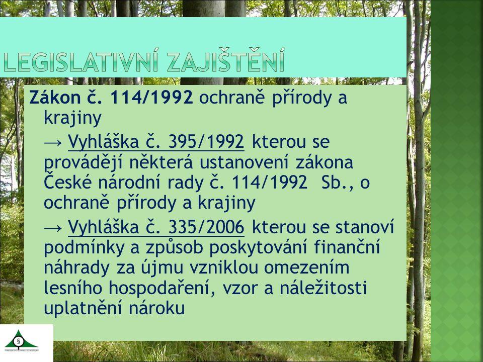 Zákon č. 114/1992 ochraně přírody a krajiny → Vyhláška č. 395/1992 kterou se provádějí některá ustanovení zákona České národní rady č. 114/1992 Sb., o