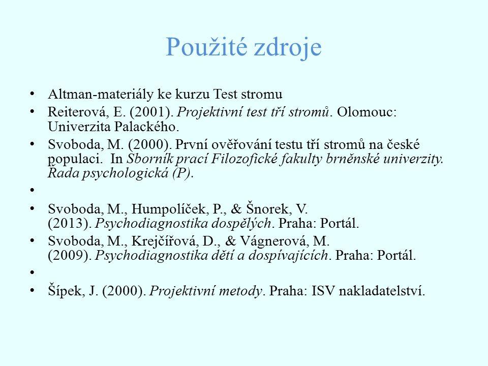Použité zdroje Altman-materiály ke kurzu Test stromu Reiterová, E.