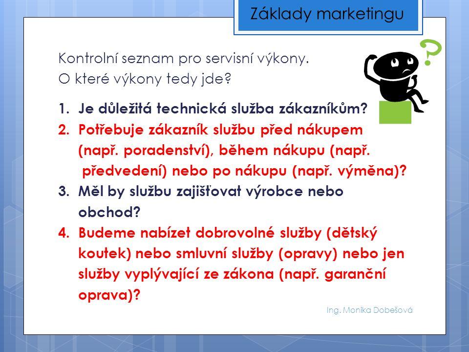 Ing. Monika Dobešová Kontrolní seznam pro servisní výkony.