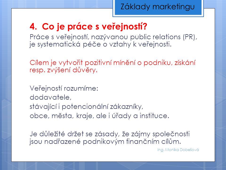 Ing. Monika Dobešová 4. Co je práce s veřejností.