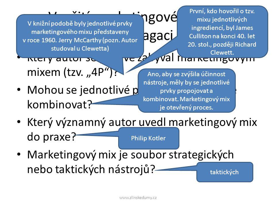 Využití marketingového mixu v propagaci Který autor se poprvé zabýval marketingovým mixem (tzv.