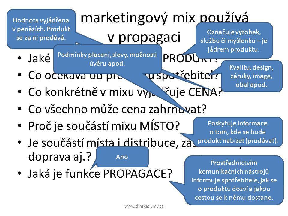 Jak se marketingový mix používá v propagaci Jaké místo v mixu zastává PRODUKT.