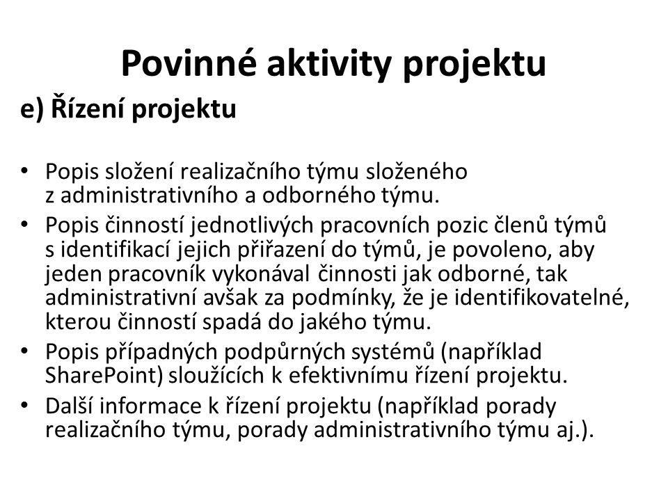 Povinné aktivity projektu e) Řízení projektu Popis složení realizačního týmu složeného z administrativního a odborného týmu. Popis činností jednotlivý