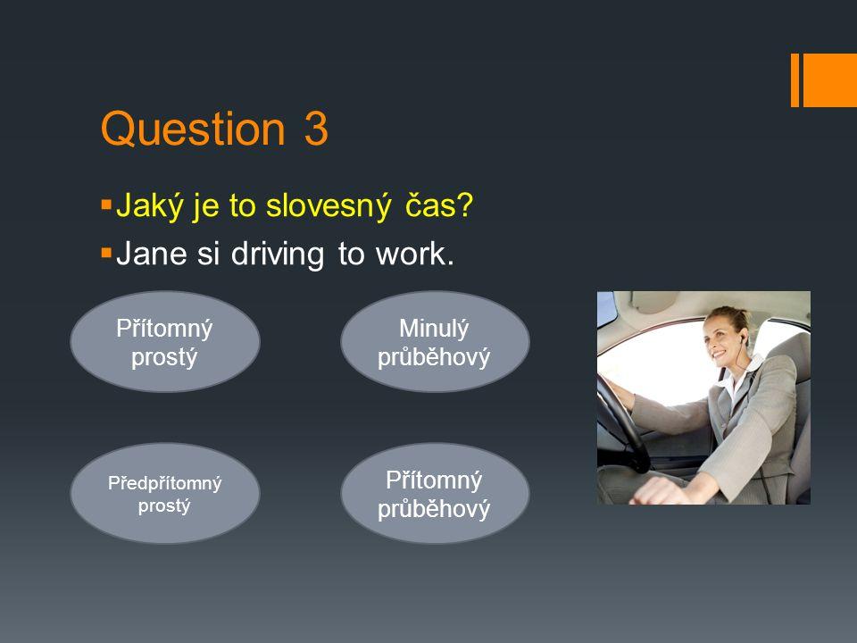 Question 4  Jaký je to slovesný čas. Maria has already bought a present for her mum.