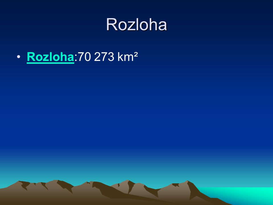 Rozloha Rozloha:70 273 km²Rozloha