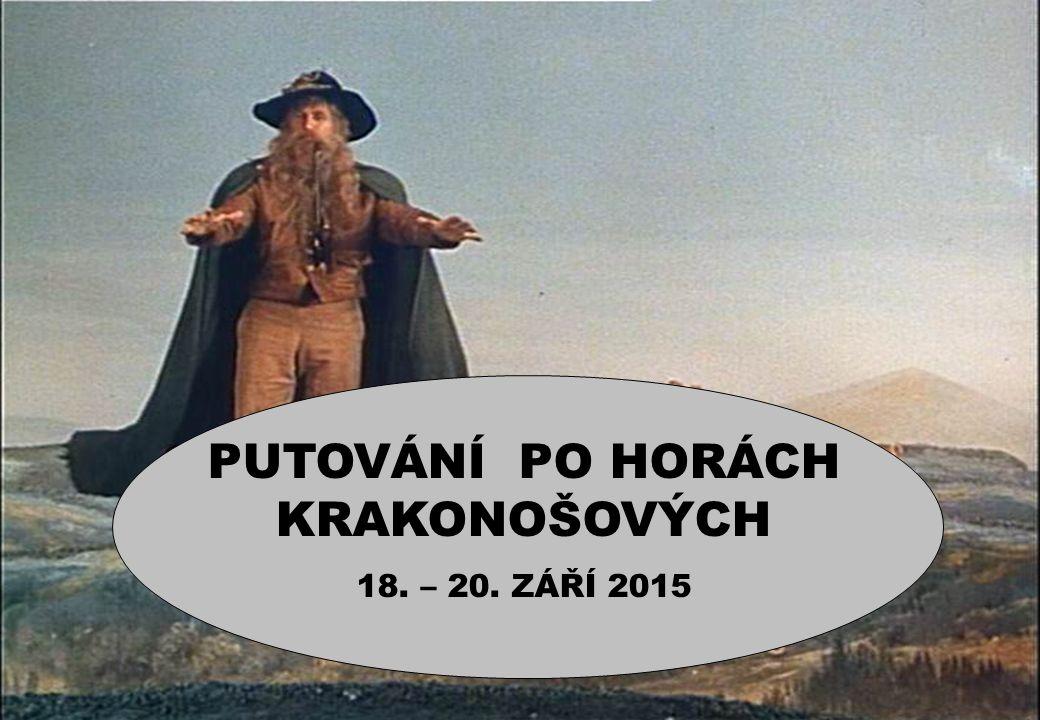 PUTOVÁNÍ PO HORÁCH KRAKONOŠOVÝCH 18. – 20. ZÁŘÍ 2015