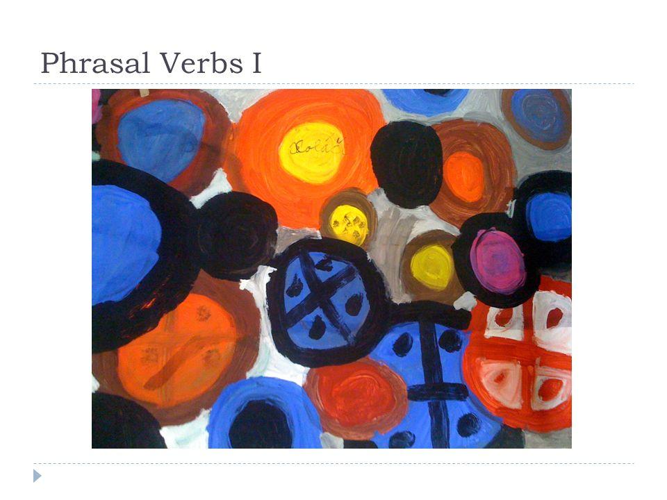Phrasal Verbs I