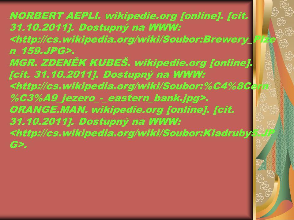 NORBERT AEPLI. wikipedie.org [online]. [cit. 31.10.2011]. Dostupný na WWW:. MGR. ZDENĚK KUBEŠ. wikipedie.org [online]. [cit. 31.10.2011]. Dostupný na