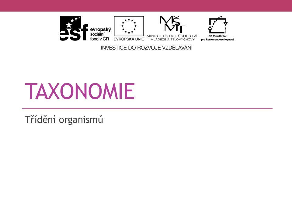 TAXONOMIE Třídění organismů