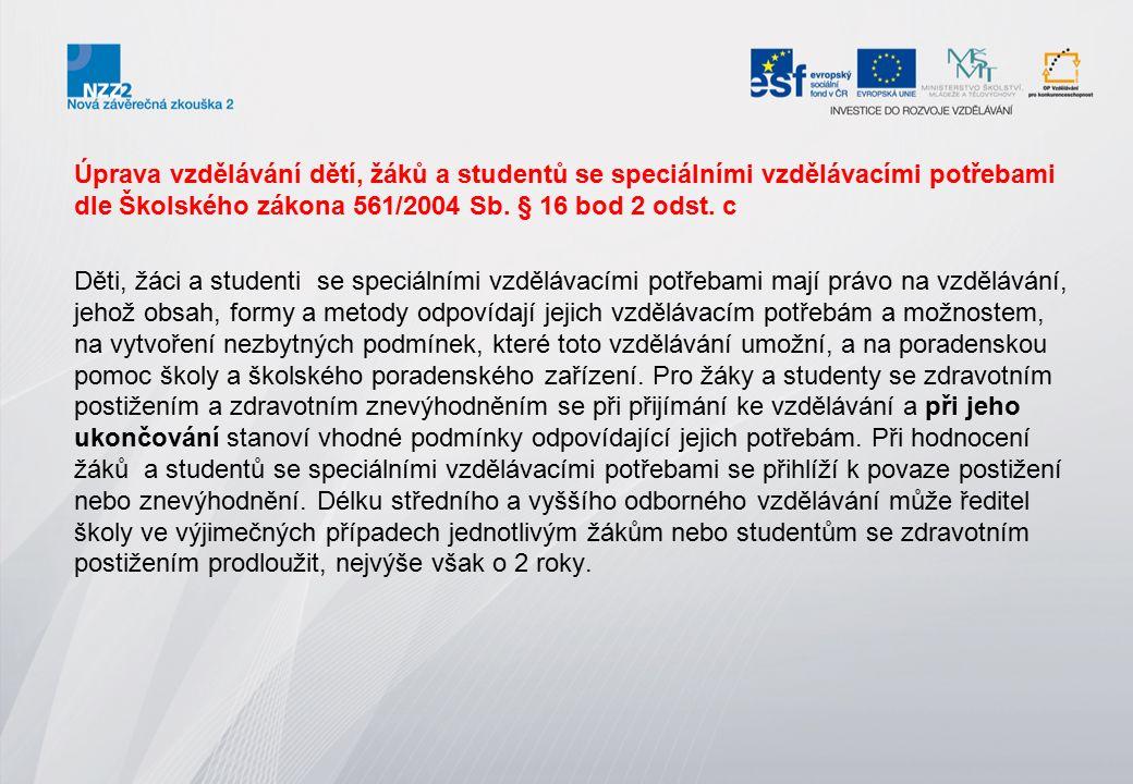 Úprava vzdělávání dětí, žáků a studentů se speciálními vzdělávacími potřebami dle Školského zákona 561/2004 Sb.