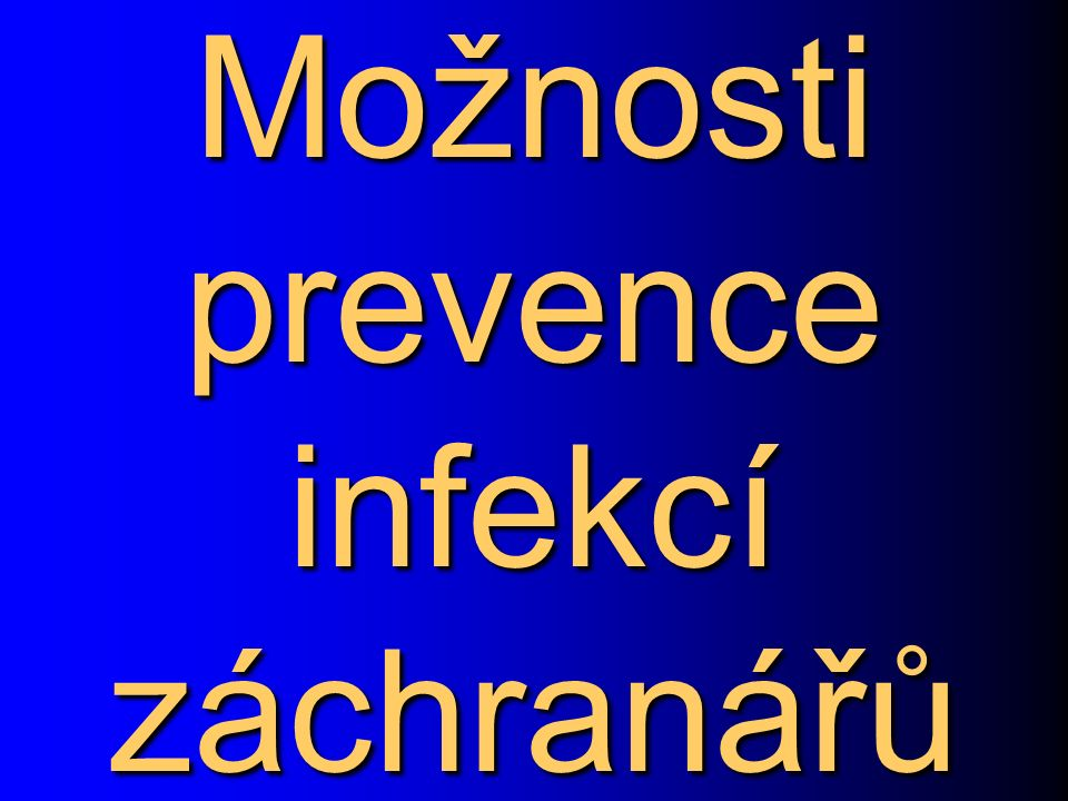 Možnosti prevence infekcí záchranářů