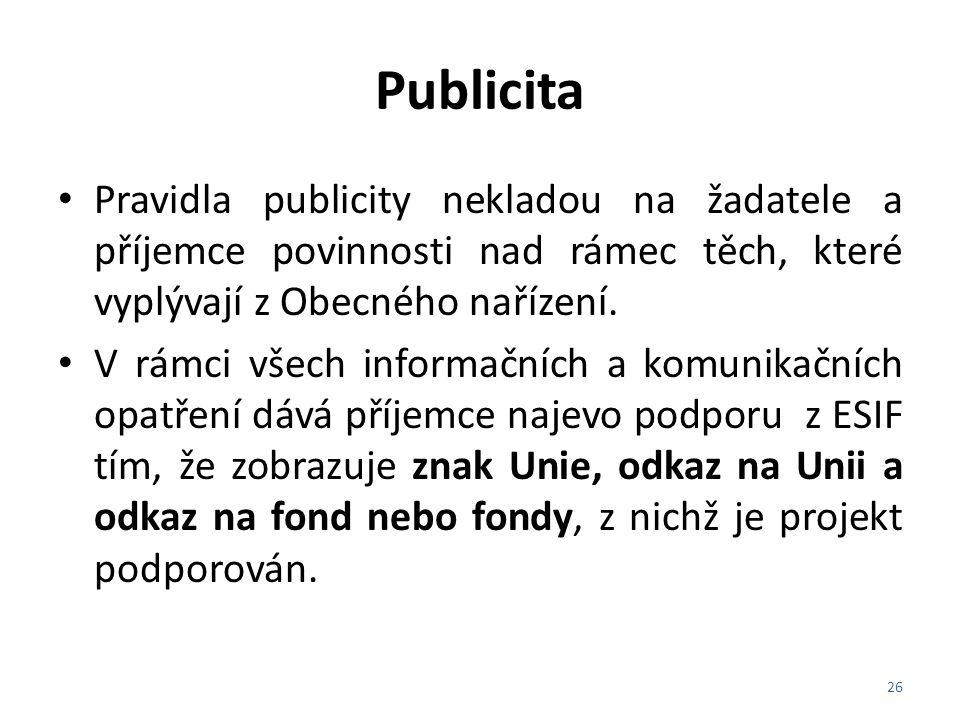 Publicita Pravidla publicity nekladou na žadatele a příjemce povinnosti nad rámec těch, které vyplývají z Obecného nařízení. V rámci všech informačníc