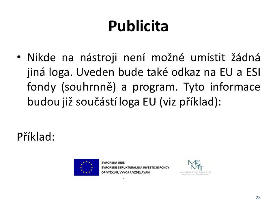 Publicita Nikde na nástroji není možné umístit žádná jiná loga. Uveden bude také odkaz na EU a ESI fondy (souhrnně) a program. Tyto informace budou ji