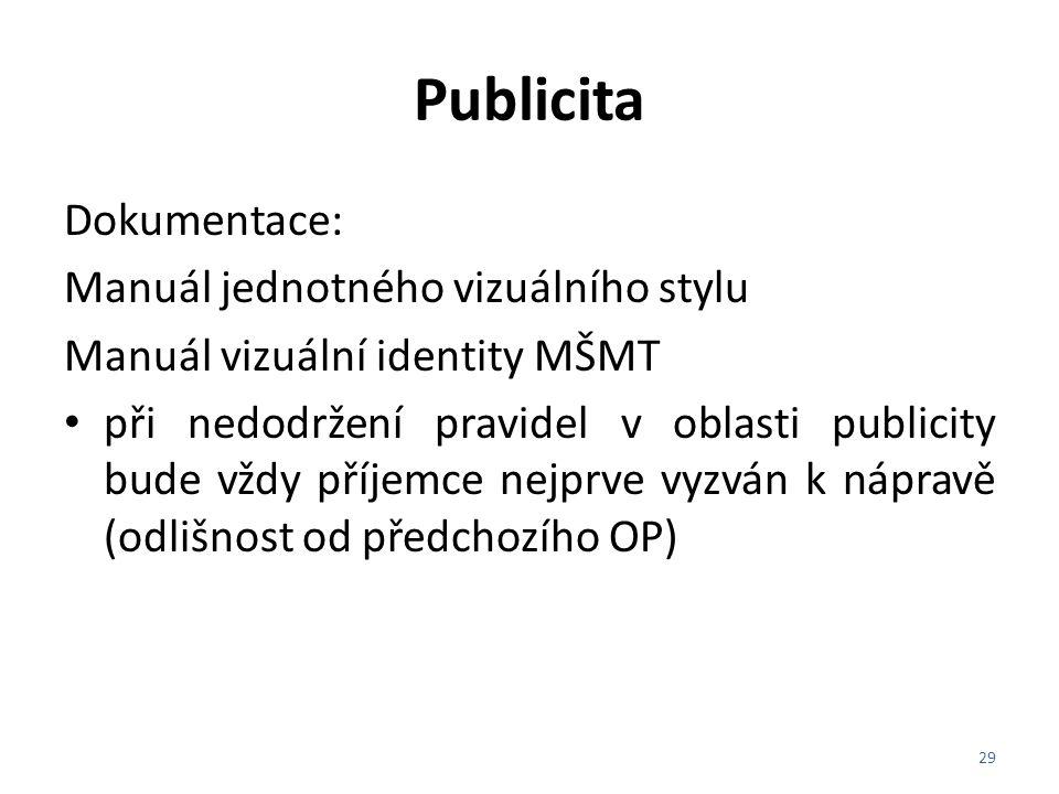 Publicita Dokumentace: Manuál jednotného vizuálního stylu Manuál vizuální identity MŠMT při nedodržení pravidel v oblasti publicity bude vždy příjemce
