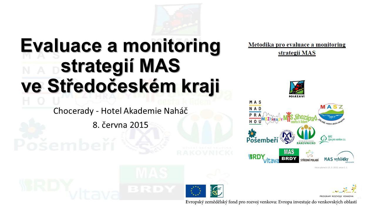 Evaluace a monitoring strategií MAS ve Středočeském kraji Chocerady - Hotel Akademie Naháč 8. června 2015