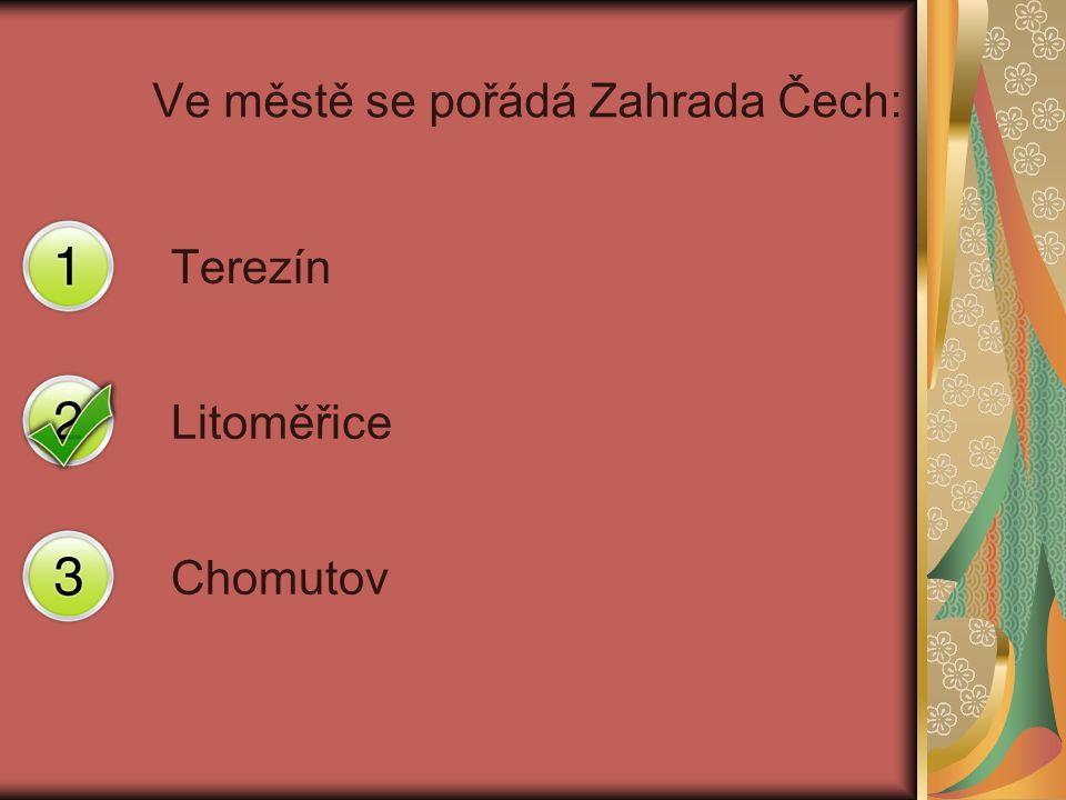 Ve městě se pořádá Zahrada Čech: Terezín Litoměřice Chomutov