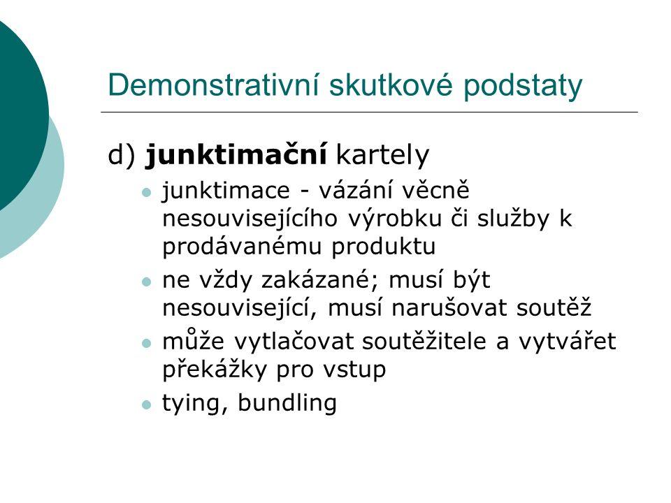 Demonstrativní skutkové podstaty d) junktimační kartely junktimace - vázání věcně nesouvisejícího výrobku či služby k prodávanému produktu ne vždy zak