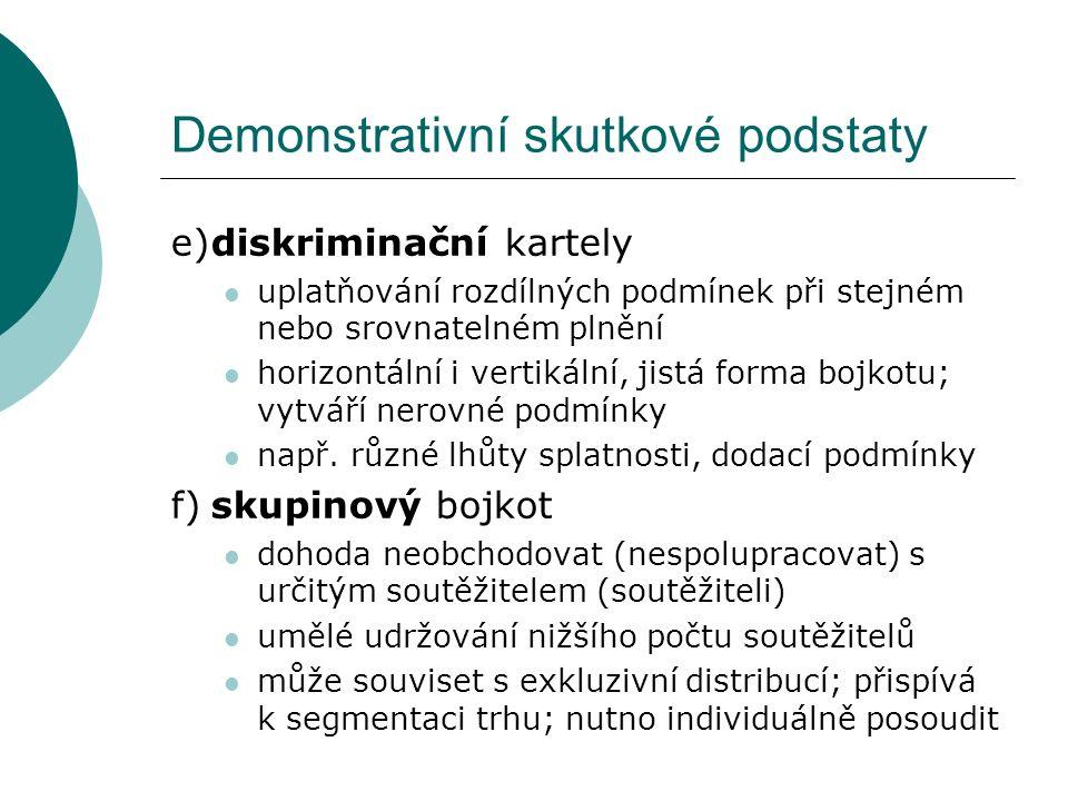Demonstrativní skutkové podstaty e)diskriminační kartely uplatňování rozdílných podmínek při stejném nebo srovnatelném plnění horizontální i vertikáln