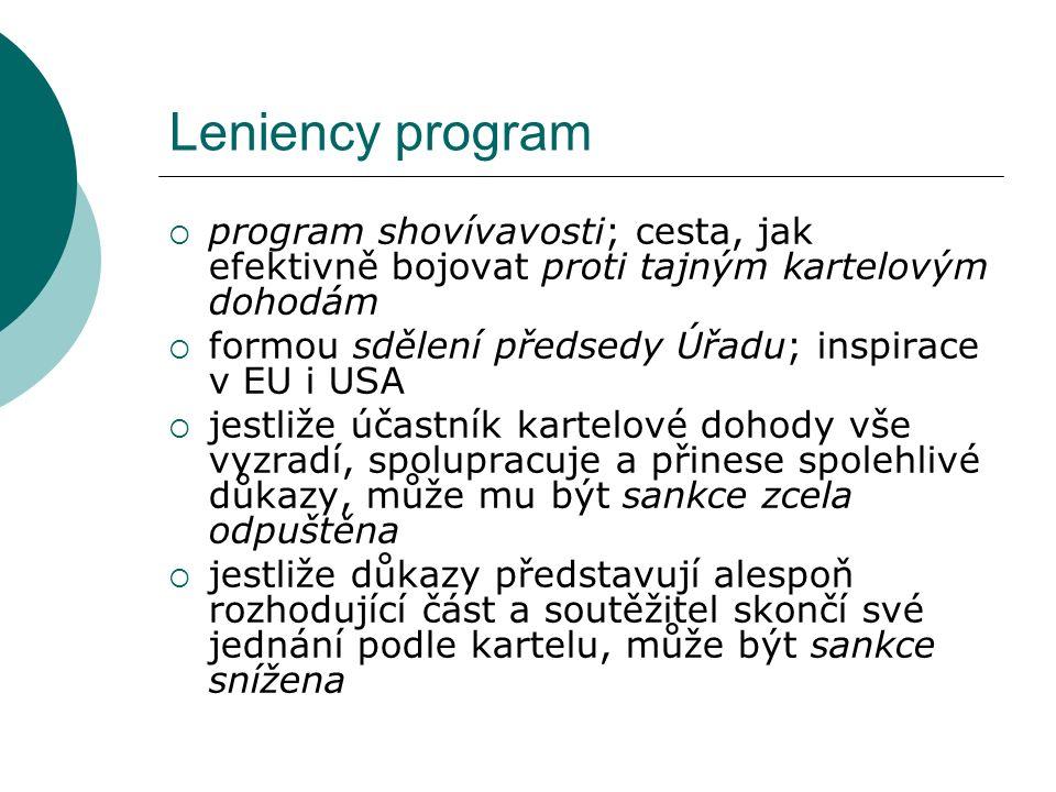 Leniency program  program shovívavosti; cesta, jak efektivně bojovat proti tajným kartelovým dohodám  formou sdělení předsedy Úřadu; inspirace v EU