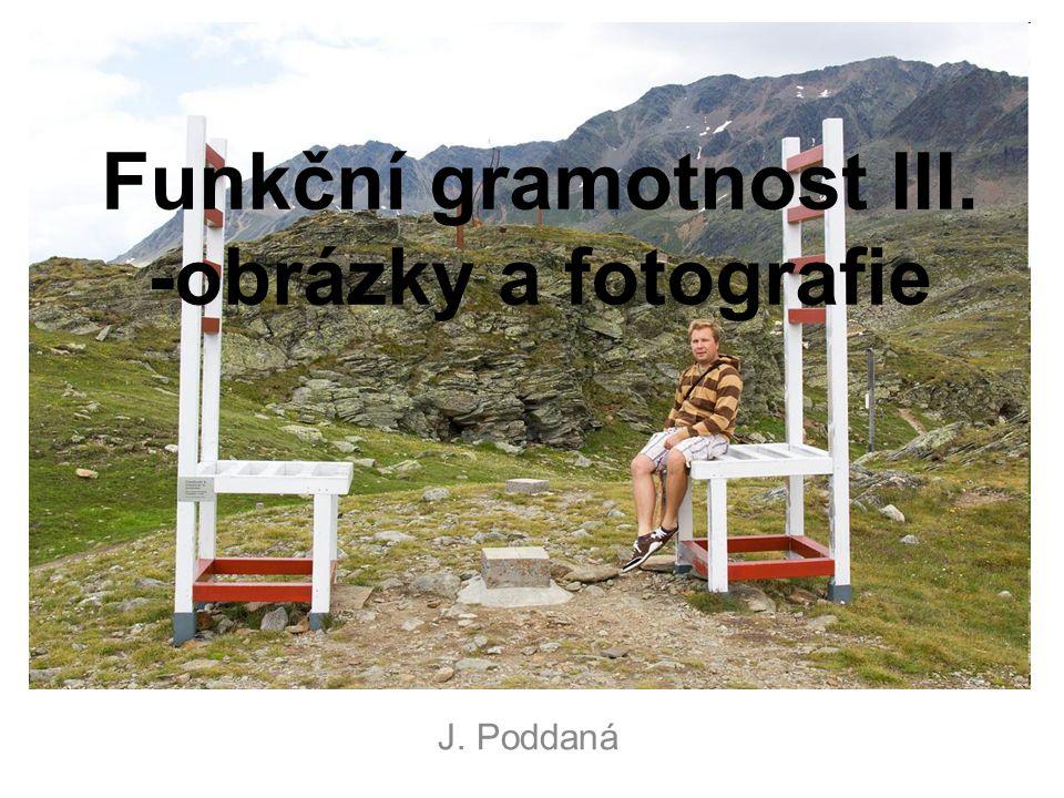 Funkční gramotnost III. -obrázky a fotografie J. Poddaná