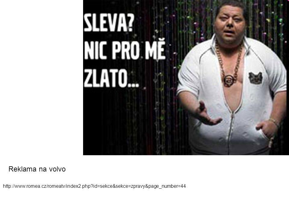 Reklama na volvo http://www.romea.cz/romeatv/index2.php id=sekce&sekce=zpravy&page_number=44