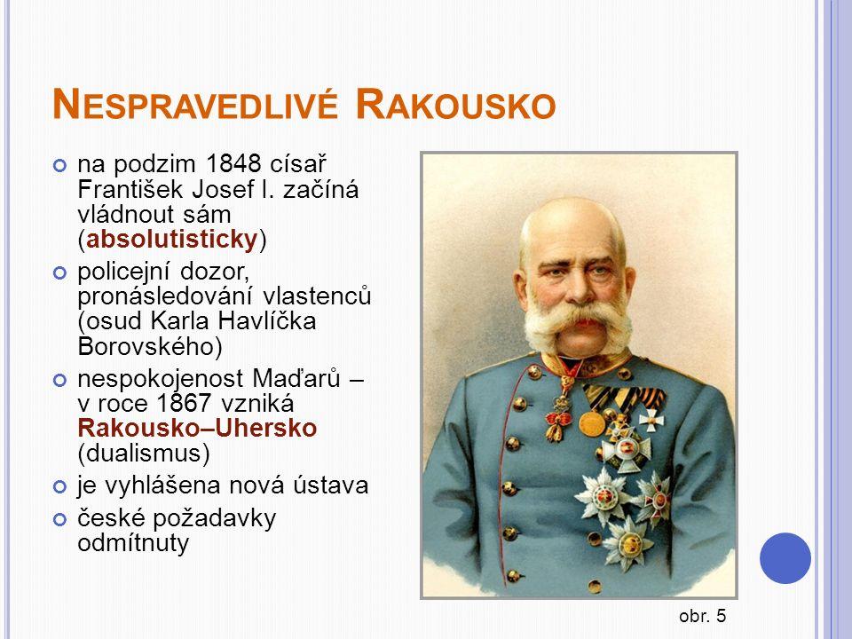 N ESPRAVEDLIVÉ R AKOUSKO na podzim 1848 císař František Josef I.