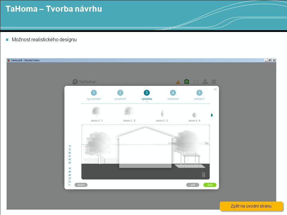 TaHoma – Tvorba návrhu 14 Možnost realistického designu Zpět na úvodní stranu Zpět na úvodní stranu