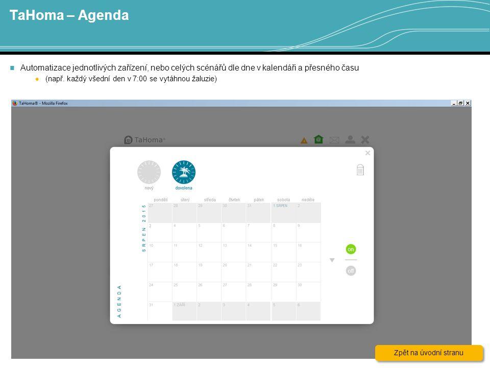 TaHoma – Agenda 19 Automatizace jednotlivých zařízení, nebo celých scénářů dle dne v kalendáři a přesného času (např.