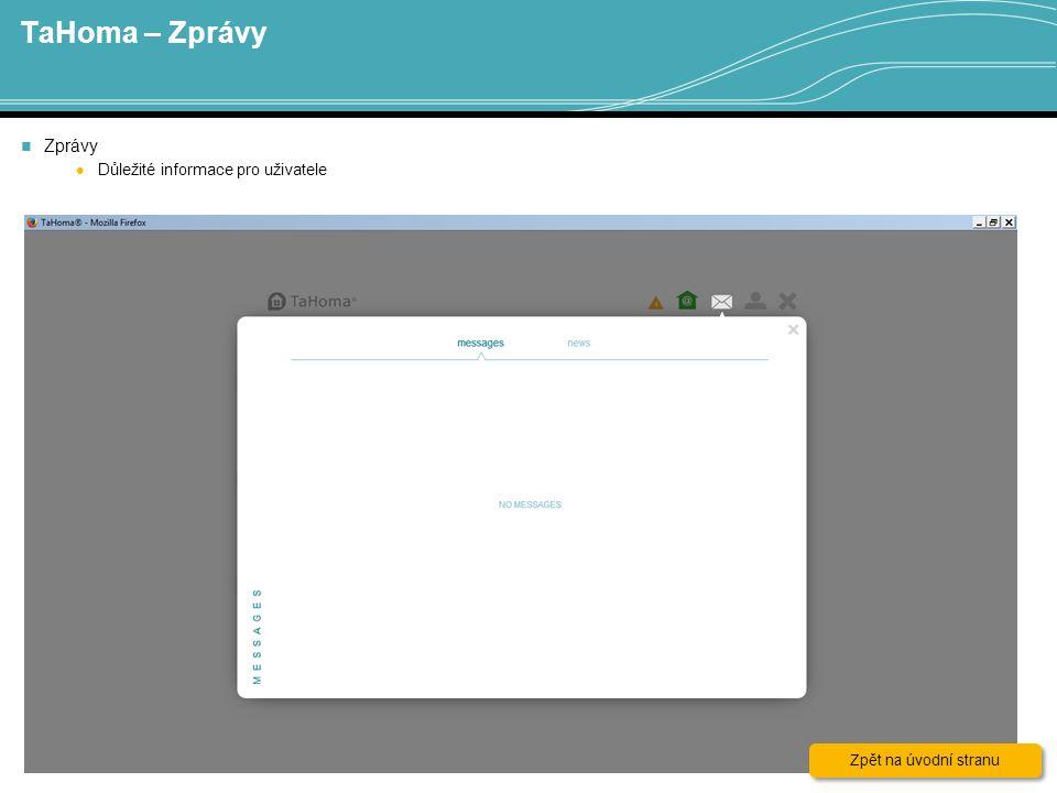 TaHoma – Zprávy Zprávy Důležité informace pro uživatele Zpět na úvodní stranu Zpět na úvodní stranu
