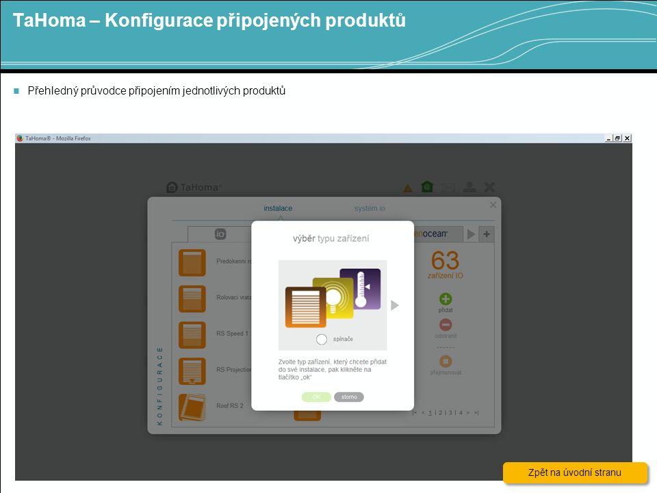 TaHoma – Konfigurace připojených produktů 9 Přehledný průvodce připojením jednotlivých produktů Zpět na úvodní stranu Zpět na úvodní stranu