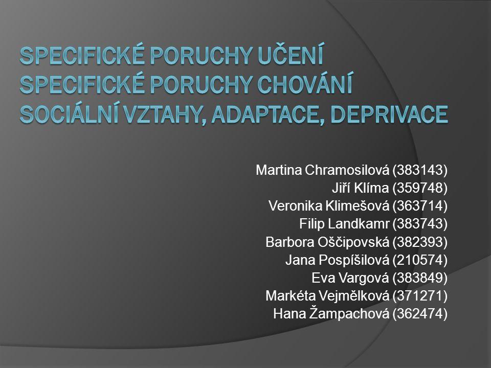 Martina Chramosilová (383143) Jiří Klíma (359748) Veronika Klimešová (363714) Filip Landkamr (383743) Barbora Oščipovská (382393) Jana Pospíšilová (21