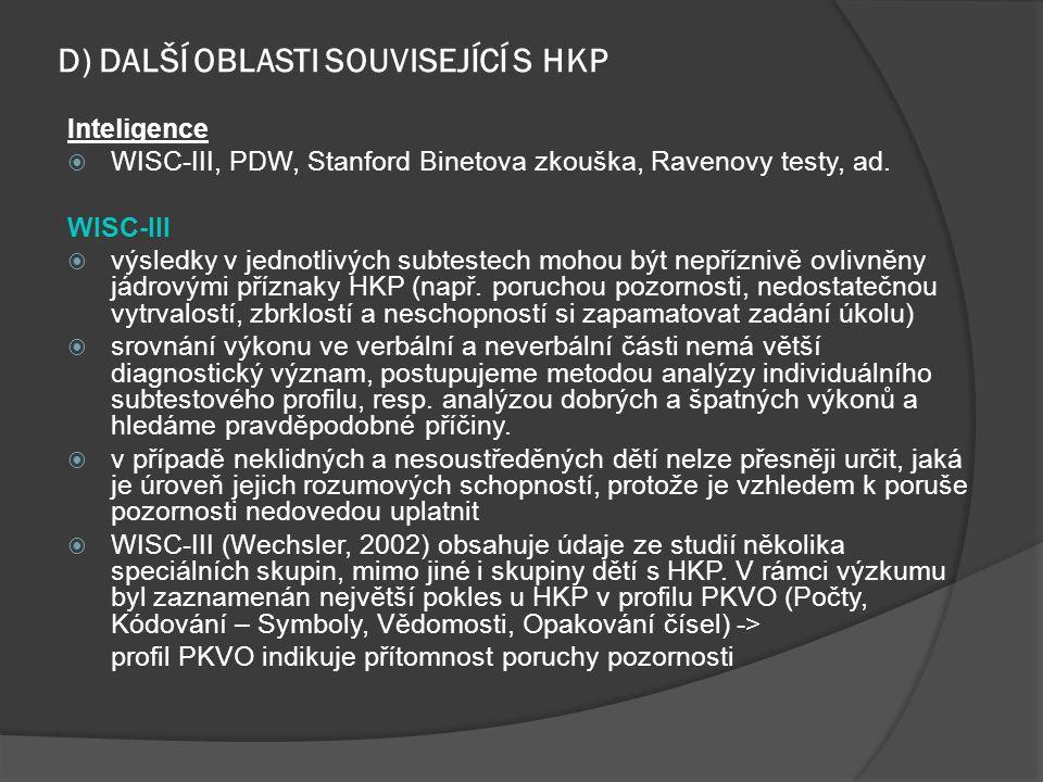 D) DALŠÍ OBLASTI SOUVISEJÍCÍ S HKP Inteligence  WISC-III, PDW, Stanford Binetova zkouška, Ravenovy testy, ad. WISC-III  výsledky v jednotlivých subt