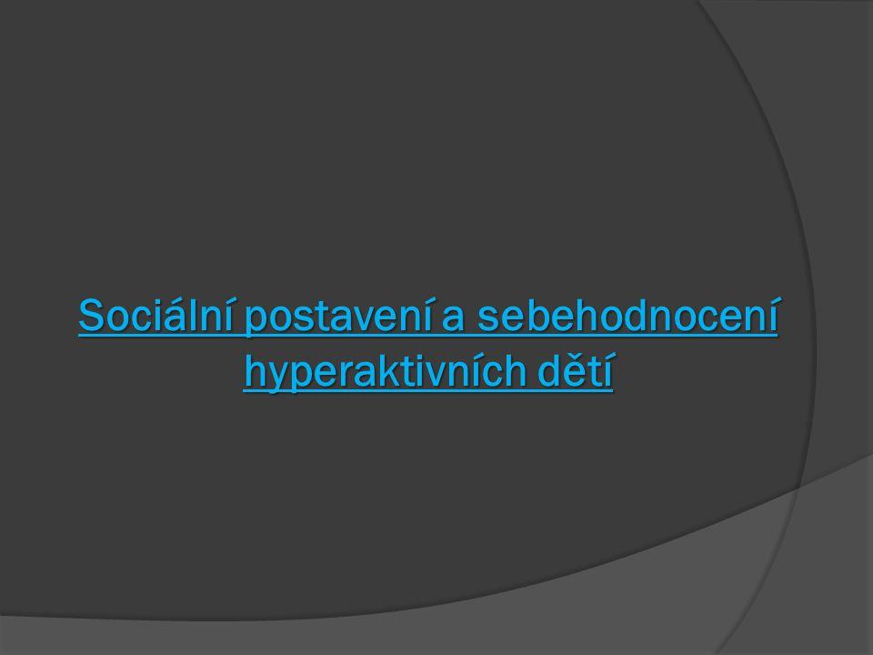 Sociální postavení a sebehodnocení hyperaktivních dětí