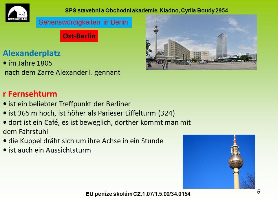 SPŠ stavební a Obchodní akademie, Kladno, Cyrila Boudy 2954 EU peníze školám CZ.1.07/1.5.00/34.0154 5 Alexanderplatz im Jahre 1805 nach dem Zarre Alexander I.