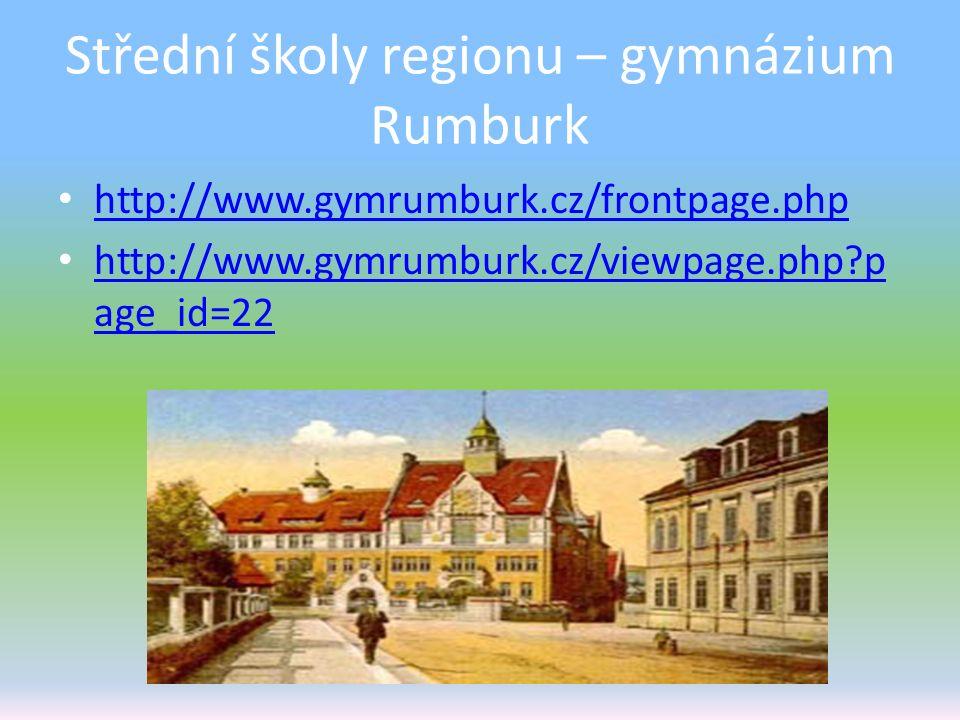 Střední školy regionu – gymnázium Rumburk http://www.gymrumburk.cz/frontpage.php http://www.gymrumburk.cz/viewpage.php?p age_id=22 http://www.gymrumbu
