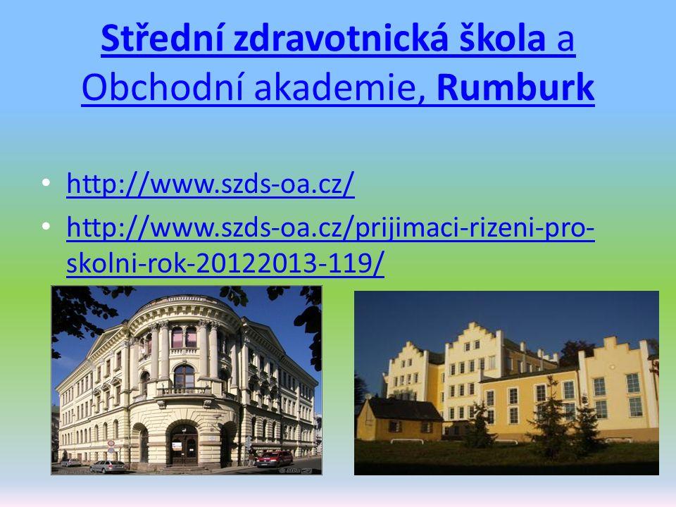 Střední zdravotnická škola a Obchodní akademie, Rumburk http://www.szds-oa.cz/ http://www.szds-oa.cz/prijimaci-rizeni-pro- skolni-rok-20122013-119/ ht